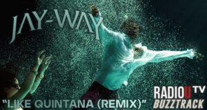 Jay-Way – Like Quintana (Remix)