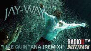 Jay-Way - Like Quintana (Remix)