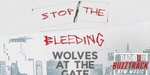 Wolves At The Gate – Stop The Bleeding