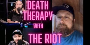 Death Therapy on The RIOT