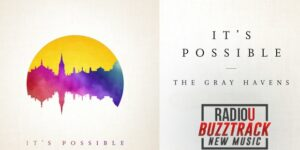 The Gray Havens – It's Possible