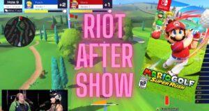RIOT Aftershow: Mario Golf Super Rush