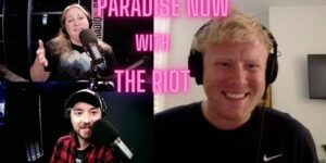 Paradise Now on The RIOT