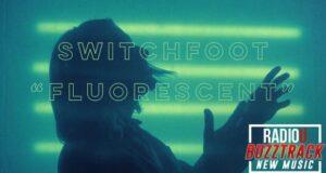 Switchfoot – fluorescent