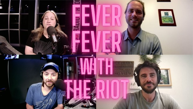 Fever Fever on The RIOT
