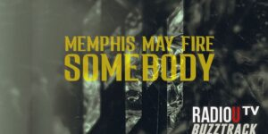 Memphis May Fire – Somebody